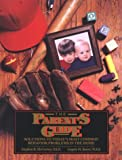 The Parent's Guide : Solutions to Today's Most Common Behavior Problems in the Home, McCarney, Stephen B. and Bauer, Angela M., 1878372009