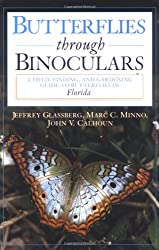 Butterflies through Binoculars: A Field, Finding, and Gardening Guide to Butterflies in Florida (Butterflies [or Other] Through Binoculars)