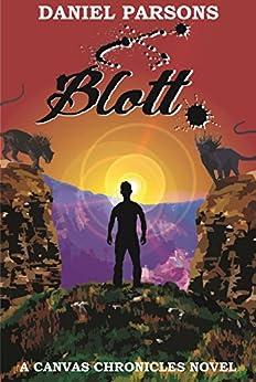 Blott (The Canvas Chronicles Book 1) by [Parsons, Daniel]