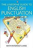 The Usborne Guide to English Punctuation: Internet Linked (Usborne Better English)
