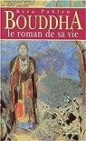 Bouddha, le roman de sa vie par Pahlen