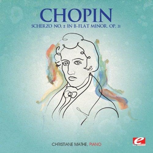 Chopin: Scherzo No. 2 in B-Flat Minor, Op. 31 (Digitally Remastered) (Scherzo No 2 In B Flat Minor)