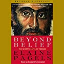 Beyond Belief: The Secret Gospel of Thomas Audiobook by Elaine Pagels Narrated by Cassandra Campbell