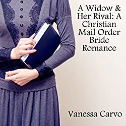 A Widow & Her Rival: A Christian Mail Order Bride Romance
