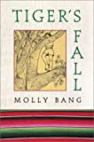 Tiger's Fall by Molly Bang front cover