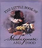 The Little Book of Shakespeare and Food, Domenica De Rosa, 000711317X