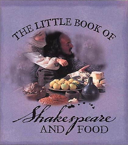 The Little Book of Shakespeare and Food