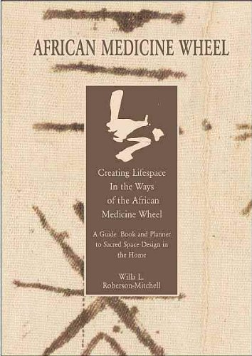 Search : The African Medicine Wheel Book:: Creating Lifespace in the Ways of the African Medicine Wheel Home Decorating Book