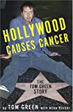 Hollywood Causes Cancer, Tom Green and Allen Rucker, 1400052718