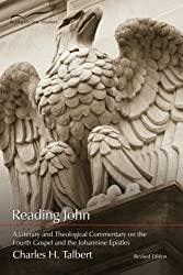 Reading John: A Literary and Theological Commentary on the Fourth Gospel and Johannine Epistles (Reading the New Testament) (Volume 4)