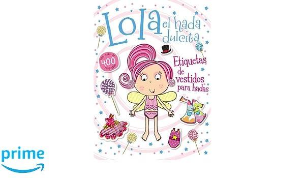 Lola el hada dulcita- Etiquetas de vestidos para hadas (Spanish Edition): Thomas Nelson, Lara Ede: 9780718032845: Amazon.com: Books