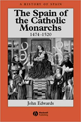 Spain of Catholic Monarchs (A History of Spain)