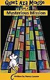 Quiet Aza Mouse: Mysterious Mission (Volume 1) by Nancy Lauzon (2012-07-12)