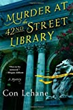 img - for Murder at the 42nd Street Library: A Mystery (Thomas Dunne Book) by Con Lehane (2016-04-26) book / textbook / text book