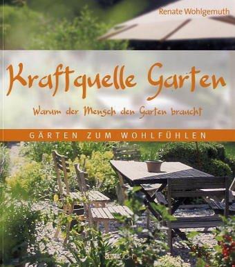 Kraftquelle Garten: Warum der Mensch den Garten braucht