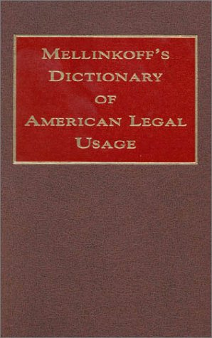 Mellinkoff's Dictionary of American Legal Usage (Miscellaneous) (David Mellinkoff The Language Of The Law)
