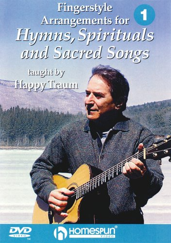 Fingerstyle Guitarist Dvd (Happy Traum: Fingerstyle Arrangements for Hymns, Spirituals and Sacred Songs, Vol. 1 & 2)