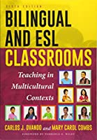 Bilingual and ESL Classrooms: Teaching in Multicultural Contexts, 6th Edition Front Cover