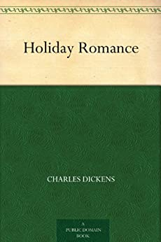 Holiday Romance by [Dickens, Charles]