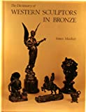 Dictionary of Western Sculptors in Bronze, James Mackey, 0902028553