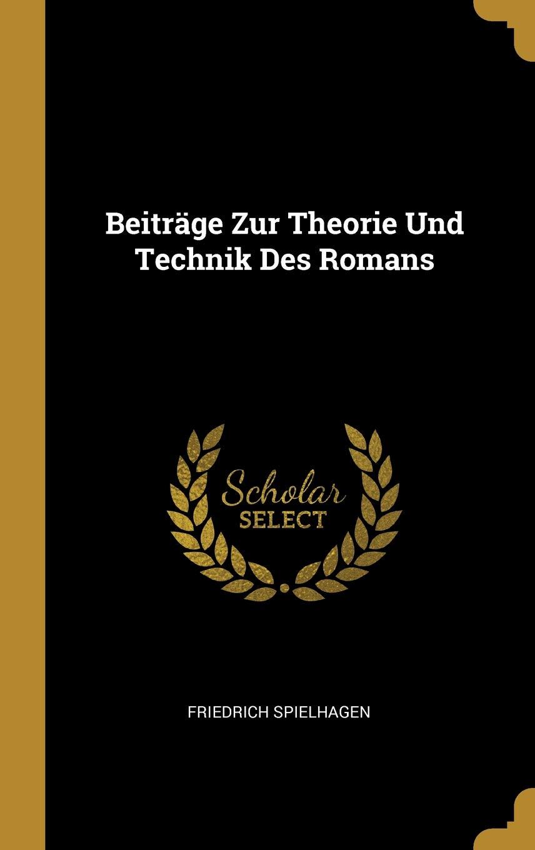 Beiträge Zur Theorie Und Technik Des Romans