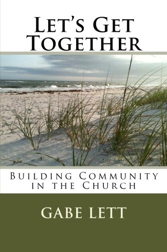 Download Let's Get Together: Building Community in the Church (Volume 1) pdf