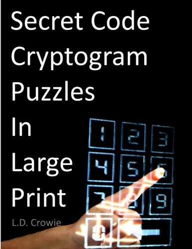 Read Online Secret Code Cryptogram Puzzles in Large Print PDF