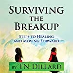 Surviving the Breakup | T. N. Dillard