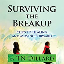Surviving the Breakup Audiobook by T. N. Dillard Narrated by Claire Heffron