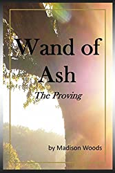 Wand of Ash: The Proving