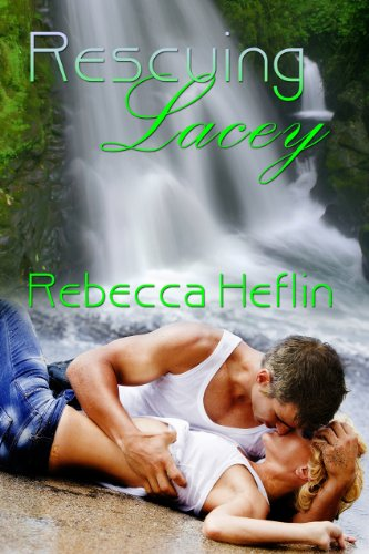 Rescuing Lacey by Rebecca Heflin ebook deal