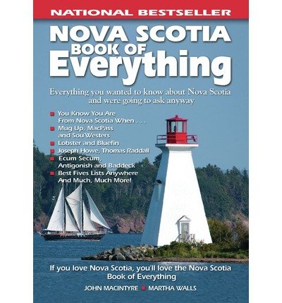 [ Nova Scotia Book of Everything: Everything You Wanted to Know about Nova Scotia and Were Going to Ask Anyway (2008, Revised) (Book of Everything) [ NOVA SCOTIA BOOK OF EVERYTHING: EVERYTHING YOU WANTED TO KNOW ABOUT NOVA SCOTIA AND WERE GOING TO ASK ANYWAY (2008, REVISED) (BOOK OF EVERYTHING) ] By Macintyre, John ( Author )Apr-01-2008 Paperback pdf epub