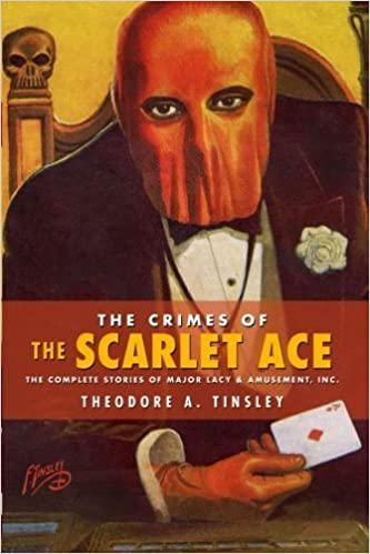 The Crimes of The Scarlet Ace: The Complete Stories of Major Lacy & Amusement, Inc. by Theodore A. Tinsley (2011-10-12)
