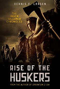 Rise of the Huskers (The Raven Falconer Chronicles Book 2) by [Larsen, Dennis]