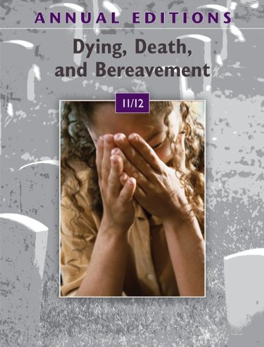 Annual Editions: Dying, Death, and Bereavement 11/12