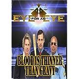 Eye for an Eye: Blood is Thinner than Gravy