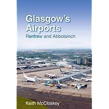 Glasgow's Airports: Renfrew and Abbotsinch