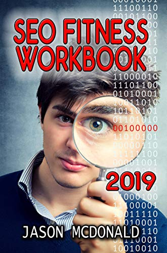 SEO Fitness Workbook: The Seven Steps to Search Engine Optimization Success on Google (2019 Updated Edition) (Best Ebook Search Engine)