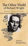 The Other World of Richard Wright: Perspectives on His Haiku (Margaret Walker Alexander Series in African American Studies)