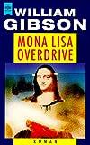 Image of Mona Lisa Overdrive. Dritter Roman der Neuromancer- Trilogie.