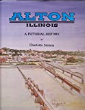 img - for Alton, Illinois: A Pictorial History (Signed Copy) book / textbook / text book