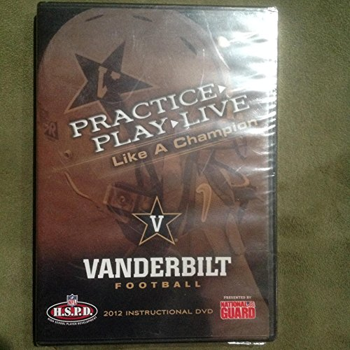 Practice, Play, Live Like a Champion: Vanderbilt Football [2012 Instructional DVD--Offense, Defense and Special Teams]