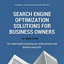 Search Engine Optimization Solutions for Business Owners Audiobook by Blake Smith Narrated by Kent Bates