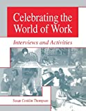 Celebrating the World of Work, Susan Conklin Thompson, 1563086697
