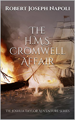 The H.M.S. Cromwell Affair: The Joshua Taylor Adventure Series by [Napoli, Robert Joseph]