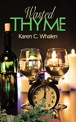 Wasted Thyme (A Dinner Club Murder Mystery Book 7) by [Whalen, Karen C.]