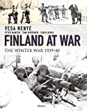 Finland at War: The Winter War 1939–40 (General Military)