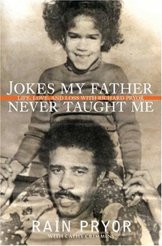 Jokes My Father Never Taught Me: Life, Love, and Loss with Richard Pryor pdf