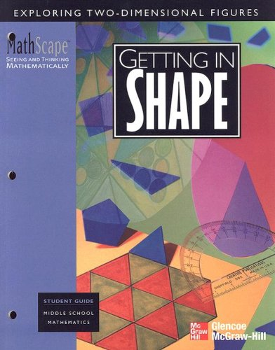MathScape: Seeing and Thinking Mathematically, Grade 7, Getting in Shape, Student Guide
