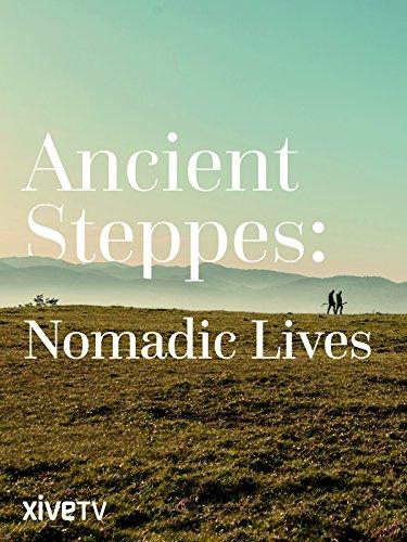 Ancient Steppes, Nomadic Lives